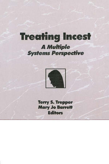 Treating Incest A Multiple Systems Perspective book cover