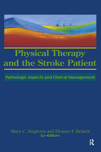 Physical Therapy and the Stroke Patient Pathologic Aspects and Clinical Management book cover