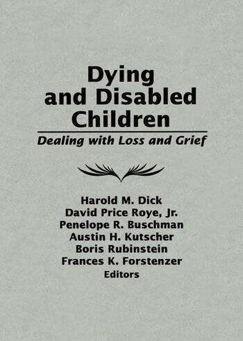 Dying and Disabled Children Dealing With Loss and Grief book cover