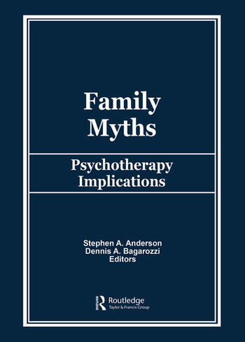 Family Myths Psychotherapy Implications book cover