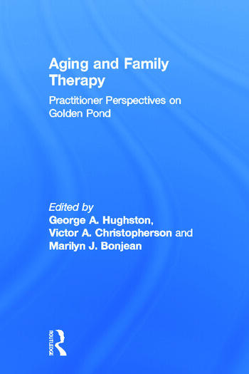 Aging and Family Therapy Practitioner Perspectives on Golden Pond book cover