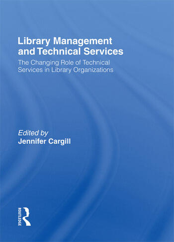 Library Management and Technical Services The Changing Role of Technical Services in Library Organizations book cover