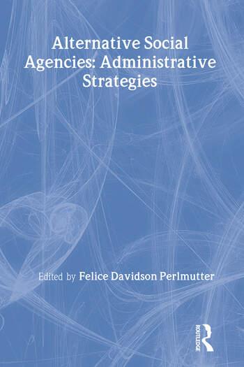 Alternative Social Agencies Administrative Strategies book cover