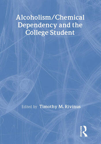 Alcoholism/Chemical Dependency and the College Student book cover