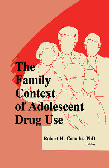 The Family Context of Adolescent Drug Use book cover
