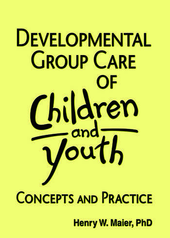 Developmental Group Care of Children and Youth Concepts and Practice book cover