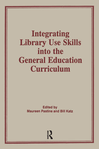Integrating Library Use Skills Into the General Education Curriculum book cover