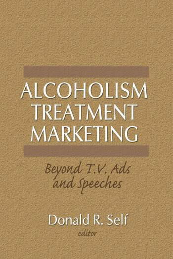 Alcoholism Treatment Marketing Beyond T.V. Ads and Speeches book cover