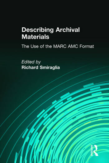 Describing Archival Materials The Use of the MARC AMC Format book cover