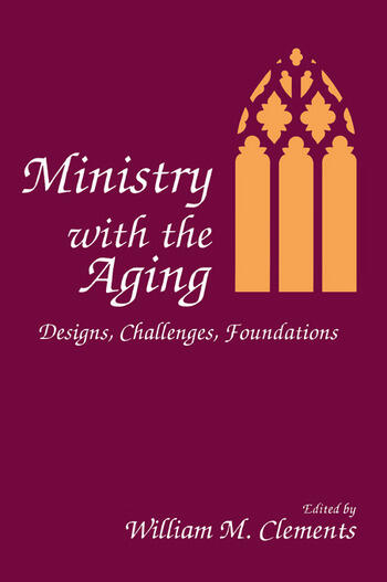 Ministry With the Aging Designs, Challenges, Foundations book cover