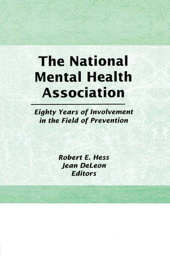 The National Mental Health Association Eighty Years of Involvement in the Field of Prevention book cover