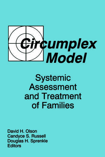 Circumplex Model Systemic Assessment and Treatment of Families book cover