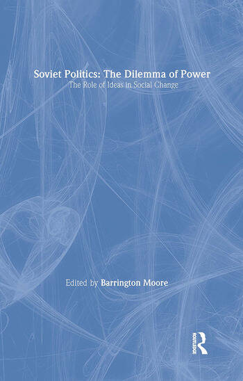 Soviet Politics: The Dilemma of Power The Dilemma of Power book cover