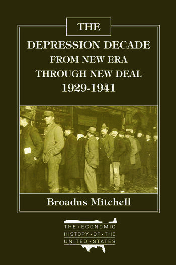 The Depression Decade: From New Era Through New Deal, 1929-41 From New Era Through New Deal, 1929-41 book cover