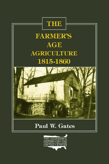 The Farmer's Age: Agriculture, 1815-60 Agriculture, 1815-60 book cover