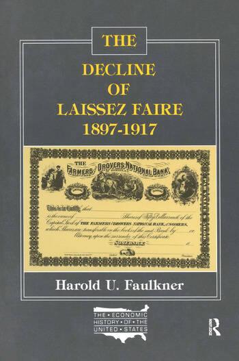 The Decline of Laissez Faire, 1897-1917 book cover