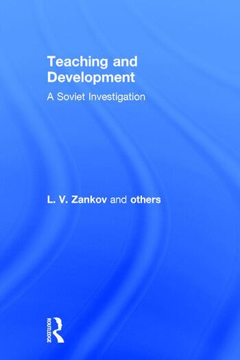 Teaching and Development: A Soviet Investigation A Soviet Investigation book cover