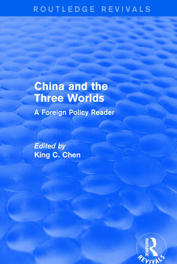 China and the Three Worlds: A Foreign Policy Reader A Foreign Policy Reader book cover