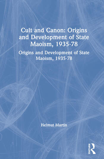 Cult and Canon: Origins and Development of State Maoism, 1935-78 Origins and Development of State Maoism, 1935-78 book cover