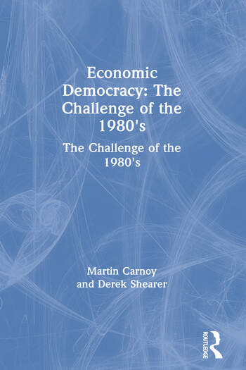 Economic Democracy: The Challenge of the 1980's The Challenge of the 1980's book cover