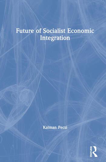 Future of Socialist Economic Integration book cover