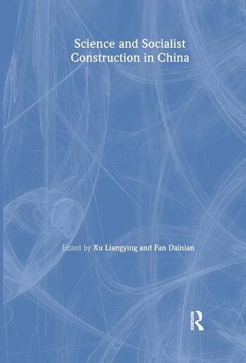 Science and Socialist Construction in China book cover