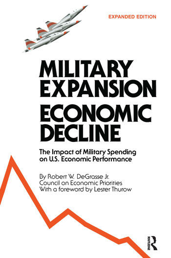 Military Expansion, Economic Decline Impact of Military Spending on United States Economic Performance book cover