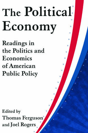 The Political Economy: Readings in the Politics and Economics of American Public Policy Readings in the Politics and Economics of American Public Policy book cover