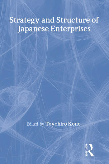 Strategy and Structure of Japanese Enterprises book cover