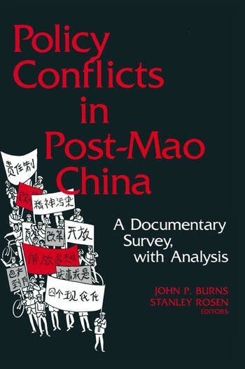 Policy Conflicts in Post-Mao China: A Documentary Survey with Analysis A Documentary Survey with Analysis book cover