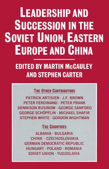 Leadership and Succession in the Soviet Union, Eastern Europe, and China book cover