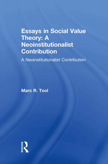 Essays in Social Value Theory: A Neoinstitutionalist Contribution A Neoinstitutionalist Contribution book cover