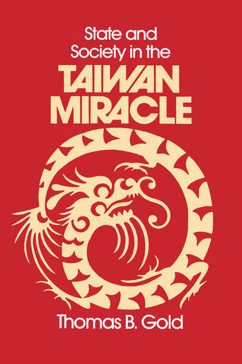 State and Society in the Taiwan Miracle book cover