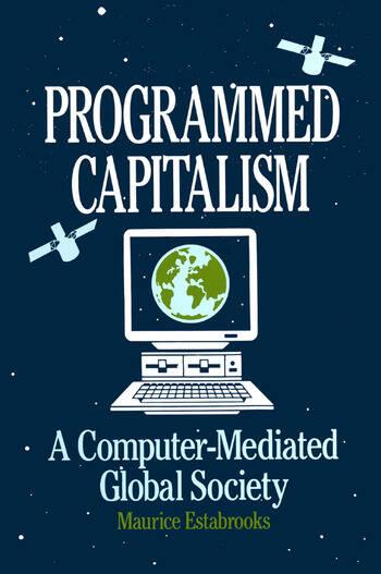 Programmed Capitalism: Computer-mediated Global Society Computer-mediated Global Society book cover