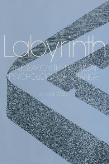 Labyrinth: An Essay on the Political Psychology of Change An Essay on the Political Psychology of Change book cover