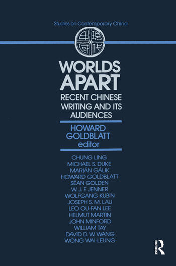 Worlds Apart: Recent Chinese Writing and Its Audiences Recent Chinese Writing and Its Audiences book cover