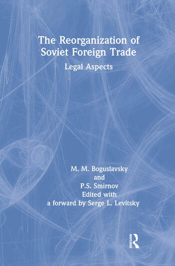 The Reorganization of Soviet Foreign Trade: Legal Aspects Legal Aspects book cover