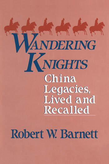 Wandering Knights: China Legacies, Lived and Recalled China Legacies, Lived and Recalled book cover