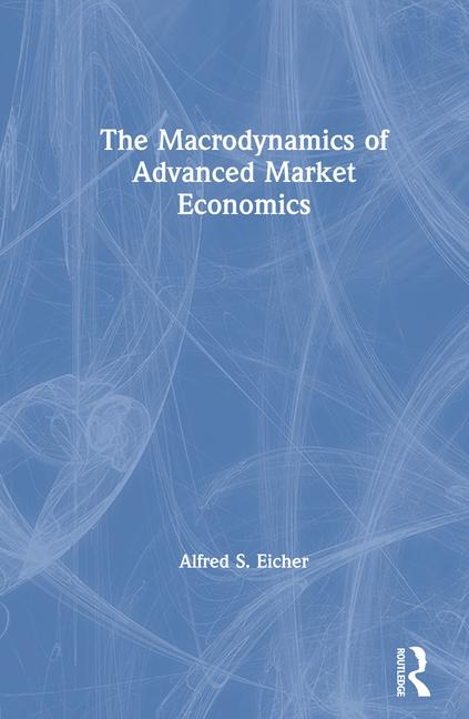 The Macrodynamics of Advanced Market Economics book cover