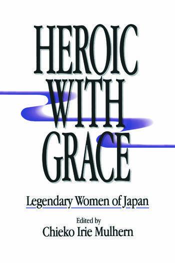 Heroic with Grace: Legendary Women of Japan Legendary Women of Japan book cover