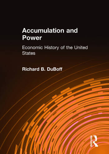 Accumulation and Power: Economic History of the United States Economic History of the United States book cover