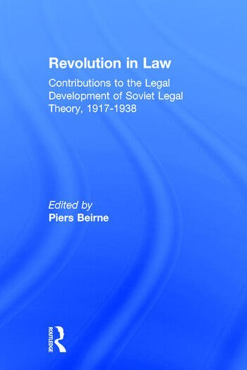 Revolution in Law: Contributions to the Legal Development of Soviet Legal Theory, 1917-38 Contributions to the Legal Development of Soviet Legal Theory, 1917-38 book cover