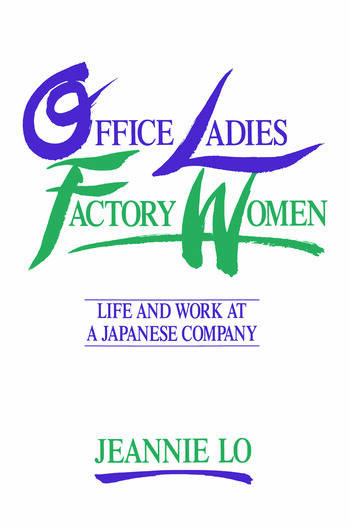 Office Ladies/Factory Women: Life and Work at a Japanese Company Life and Work at a Japanese Company book cover