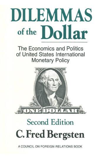 Dilemmas of the Dollar: Economics and Politics of United States International Monetary Policy Economics and Politics of United States International Monetary Policy book cover