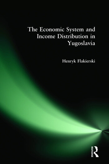 The Economic System and Income Distribution in Yugoslavia book cover