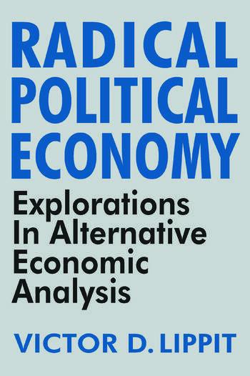 Radical Political Economy Explorations in Alternative Economic Analysis book cover