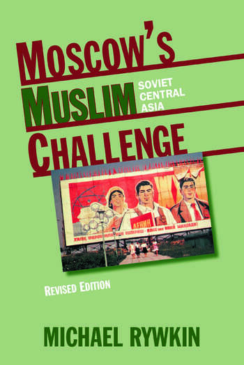 Moscow's Muslim Challenge Soviet Central Asia book cover