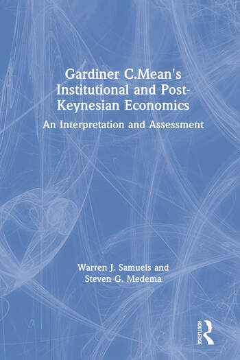 Gardiner C.Mean's Institutional and Post-Keynesian Economics An Interpretation and Assessment book cover