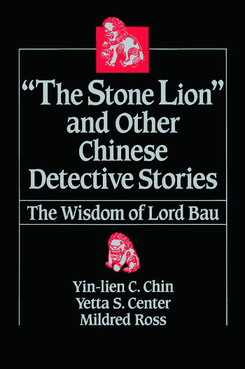 The Stone Lion and Other Chinese Detective Stories Wisdom of Lord Bau book cover