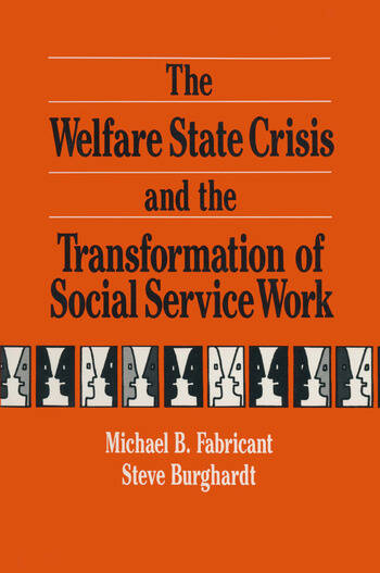 The Welfare State Crisis and the Transformation of Social Service Work book cover